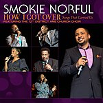 Smokie Norful How I Got Over...Songs That Carried Us