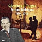Enrique Rodriguez Selection Of Tangos