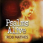 Rob Mathes Psalms Alive With Rob Mathes