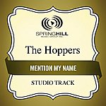 The Hoppers Mention My Name (Studio Track)