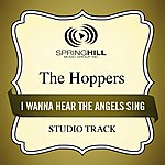 The Hoppers I Wanna Hear The Angels Sing (Studio Track)