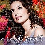 Isabel Varell Es Ist Nicht Leicht Prinzessin Zu Sein