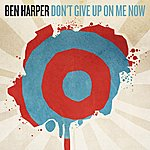 Ben Harper Don't Give Up On Me Now