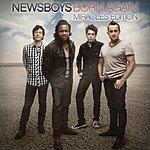 Newsboys Born Again: Miracles Edition