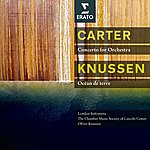 Oliver Knussen Carter : Concerto, 3 Occasions - Knussen : Songs Without Voices