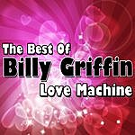 Billy Griffin Love Machine - The Best Of Billy Griffin