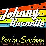 Johnny Burnette You're Sixteen - (Digitally Re Mastered - 2011)