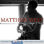 Matthew West Wouldn't Change A Thing - Single