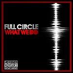 Full Circle What We Do - Single