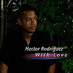 Hector Rodriguez With Love