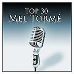 Mel Tormé Top 30 Mel Tormé