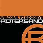 Rotersand Welcome To Goodbye