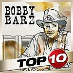 Bobby Bare Top 10 - Bobby Bare