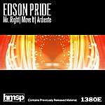 Edson Pride Mr. Right / Move It / Ardiente