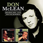 Don McLean Greatest Hits - Live / For The Memories