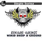 Binghi Ghost Wikid Drop A Ground