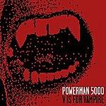 Powerman 5000 V Is For Vampire