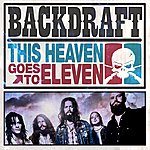 Backdraft This Heaven Goes To Eleven