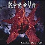 Korova A Kiss In The Charnel Fields