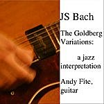 Andy Fite The Goldberg Variations: A Jazz Interpretation