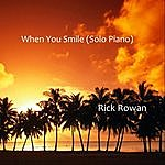 Rick Rowan When You Smile (Solo Piano)