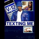 V12 Texting Me (Feat. Shon Ceasa)
