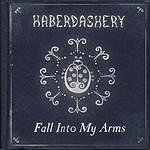Haberdashery Fall Into My Arms