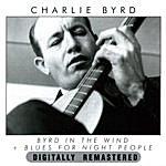 Charlie Byrd Byrd In The Wind + Blues For Night People