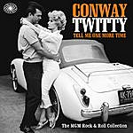 Conway Twitty Tell Me One More Time: The Mgm Rock & Roll Collection
