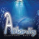 Clifford White Atlantis