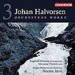 Neeme Järvi Halvorsen: Orchestral Works, Vol. 3