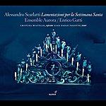 Aurora Scarlatti: Lamentazioni Per La Settimana Santa
