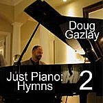 Doug Gazlay Just Piano: Hymns 2