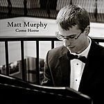 Matt Murphy Come Home