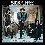 Sick Puppies Tri-Polar (International Version)