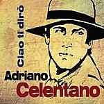 Adriano Celentano Ciao Ti Dirò