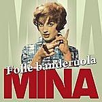 Mina Folle Banderuola
