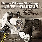 The Grascals Dance Til Your Stockings Are Hot And Ravelin'