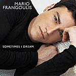 Mario Frangoulis Sometimes I Dream