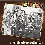Matchbox Live - Rockin' Bristol 1978