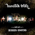 Barefoot Truth Live At Higher Ground