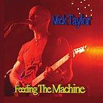 Mick Taylor Feeding The Machine