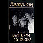 Abandon The Lion Hunters