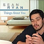 Sean Ryan Things About You