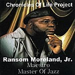 Ransom Moreland Jr. Chronicles Of Life Project