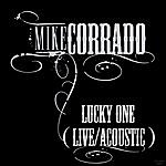 Mike Corrado Band Lucky One (Live/Acoustic)