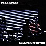Ceremony Extended Play