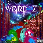 Weirdoz Welcome To Our Universe