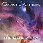 Galactic Anthems The Other Side