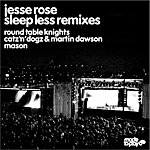 Jesse Rose Sleep Less Remixes